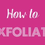 how to exfoliate blog image